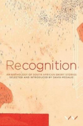Recognition: An Anthology of South African Short Stories